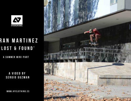 HYDROPONIC SKATEBOARDING: FRAN MARTINEZ – LOST & FOUND