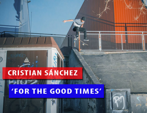 Cristian Sánchez – For The Good Times (Full Video Part)